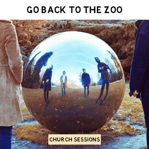 Go Back To The Zoo альбом Church Sessions - EP