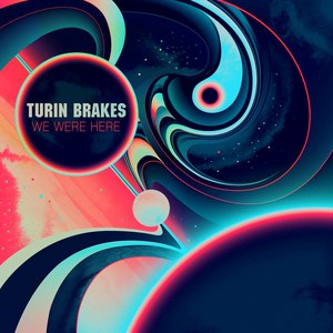 Turin Brakes альбом We Were Here