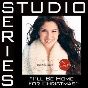Jaci Velasquez альбом I'll Be Home For Christmas [Studio Series Performance Track]