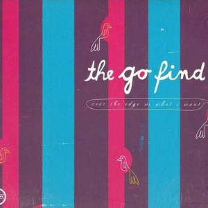 the go find альбом Over The Edge Vs. What I Want