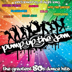 All Night Long альбом Pump Up The Jam: The Greatest 80's Dance Hits