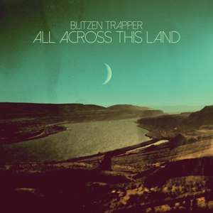 Blitzen Trapper альбом All Across This Land