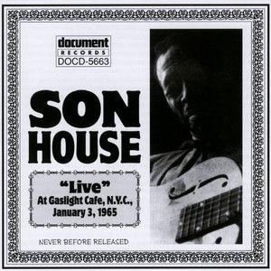 son house альбом Son House Live At The Gaslight Cafe Jan 3rd 1965