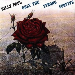 Billy Paul альбом Only The Strong Survive