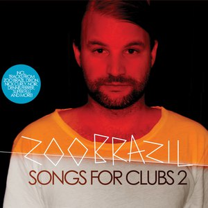 Zoo Brazil альбом Songs for Clubs 2