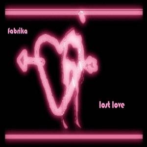 Fabrika альбом Lost Love