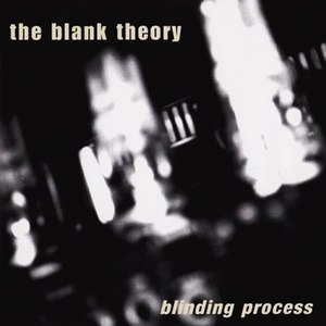 The Blank Theory альбом Blinding Process