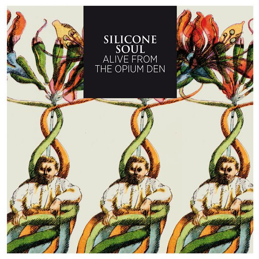 Silicone Soul альбом Alive from the Opium Den