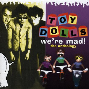 The Toy Dolls альбом We're Mad - The Anthology