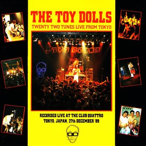 The Toy Dolls альбом Twenty Two Tunes Live From Tokyo