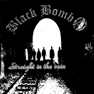 Black Bomb A альбом Straight in the vein