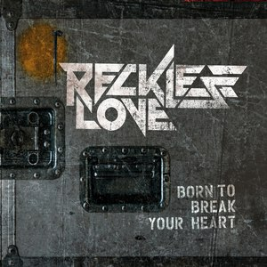 Reckless Love альбом Born To Break Your Heart
