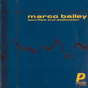 Marco Bailey альбом Sacrifice and Dedication