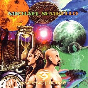 Michael Sembello альбом Ancient Future