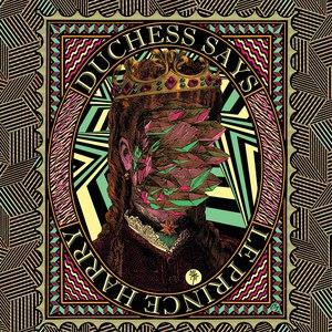 Duchess Says альбом Duchess Says / Le Prince Harry