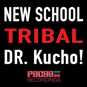 Dr. Kucho! альбом New School Tribal