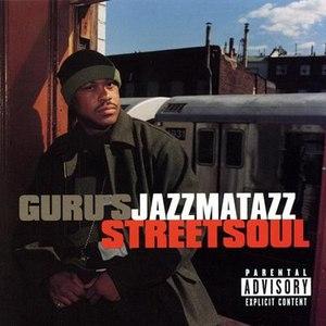 Guru альбом Jazzmatazz Streetsoul