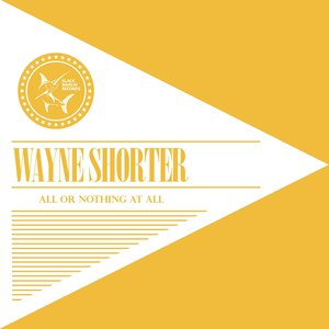Wayne Shorter альбом All or Nothing At All
