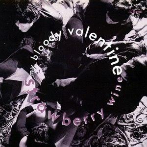 My Bloody Valentine альбом Strawberry Wine