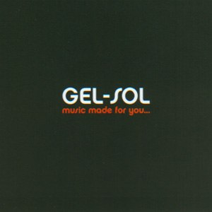 Gel-sol альбом Music Made for You... And by You I Mean Me
