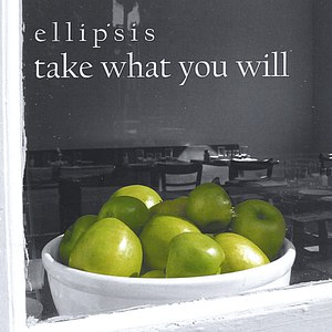 Ellipsis альбом take what you will
