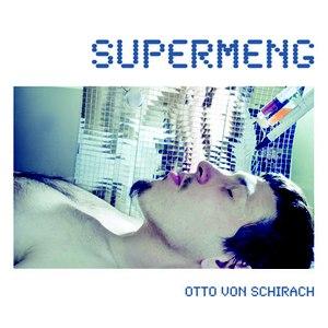 Otto Von Schirach альбом Supermeng