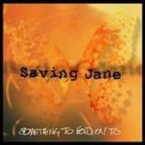 Saving Jane альбом Something To Hold On To