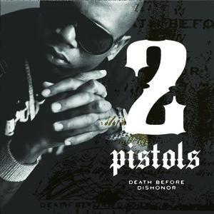 2 Pistols альбом Death Before Dishonor