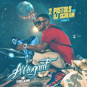 2 Pistols альбом Arrogant