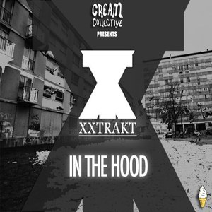 XXTRAKT альбом In The Hood