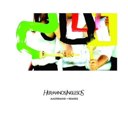 Hermanos Inglesos альбом Mastermind + Remixes