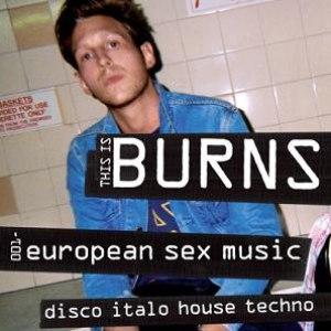 Burns альбом This Is Burns 001: European Sex Music