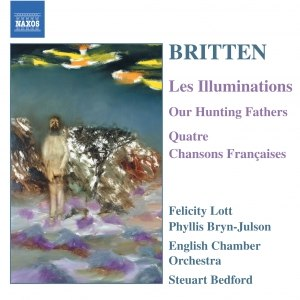 Benjamin Britten альбом BRITTEN: Illuminations (Les) / Our Hunting Fathers / Chansons Francaises