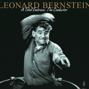 Leonard Bernstein альбом Leonard Bernstein - A Total Embrace: The Conductor