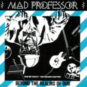 Mad Professor альбом Dub Me Crazy, Part 2: Beyond The Realm Of Dub