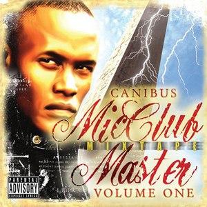 Canibus альбом Mic Club Master Mixtape Volume 1