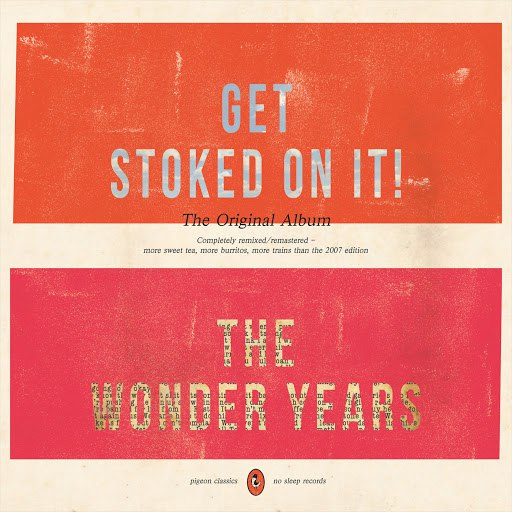 The Wonder Years альбом Get Stoked On It! (Remixed/Remastered)