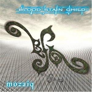 Blood Stain Child альбом Mozaíq
