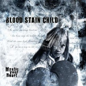 Blood Stain Child альбом Mystic Your Heart