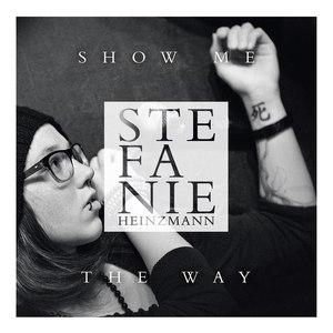 Stefanie Heinzmann альбом Show Me the Way