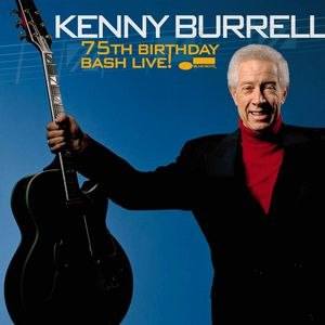 Kenny Burrell альбом 75th Birthday Bash LIVE!