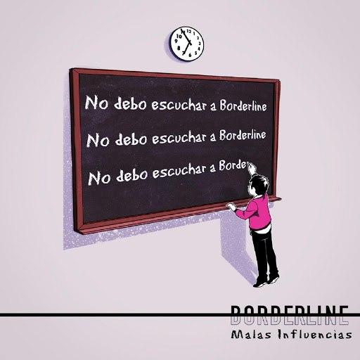 Borderline альбом Malas Influencias