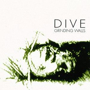 Dive альбом Grinding Walls