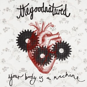 The Good Natured альбом Your Body Is a Machine