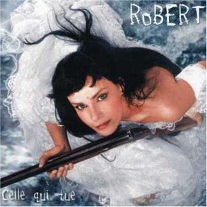 Robert альбом Celle qui tue