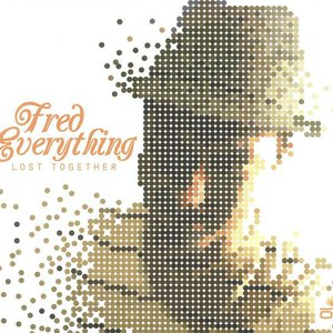 Fred Everything альбом Lost Together