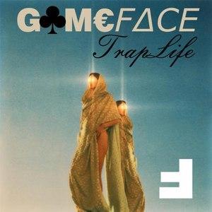 GameFace альбом Traplife