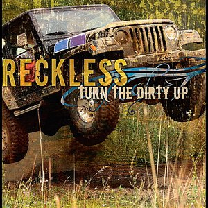 Reckless альбом Turn the Dirty Up