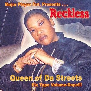 Reckless альбом Queen Of Da Streets