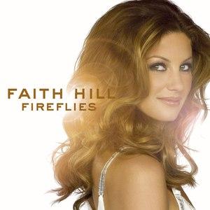 Faith Hill альбом Fireflies (U.S. Release)